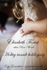 Forest Elisabeth - Holtig tanult boldogság E-KÖNYV