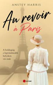 Harris Anstey - Au revoir à Paris E-KÖNYV