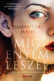 Hayes Samantha - Míg enyém leszel E-KÖNYV