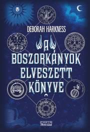 Harkness Deborah - A boszorkányok elveszett könyve E-KÖNYV