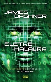 Dashner James - Életre halálra E-KÖNYV