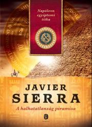 Sierra Javier - A halhatatlanság piramisa E-KÖNYV
