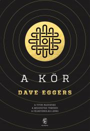 Eggers Dave - A Kör E-KÖNYV