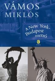 Vámos Miklós - A New York-Budapest metró E-KÖNYV