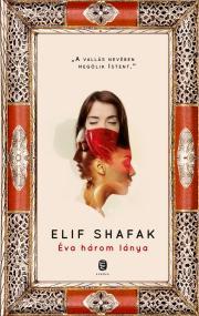 Shafak Elif - Éva három lánya E-KÖNYV