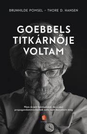Hansen Thore D., Pomsel Brunhilde - Goebbels titkárnője voltam E-KÖNYV