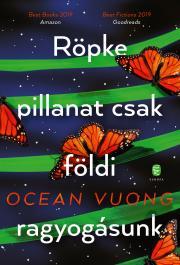 Vuong Ocean - Röpke pillanat csak földi ragyogásunk E-KÖNYV