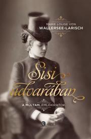 Wallersee-Larisch Marie Louise von - Sisi udvarában E-KÖNYV