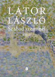 Lator László - Szabad szemmel E-KÖNYV