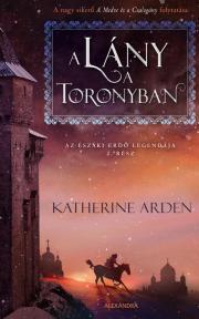 Arden Katherine - A lány a toronyban E-KÖNYV