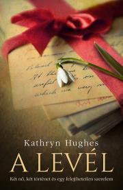 Hughes Kathryn - A levél E-KÖNYV