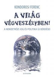Kondorosi Ferenc - A világ végveszélyben! E-KÖNYV