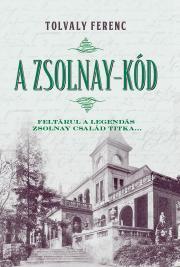 Tolvaly Ferenc - A Zsolnay-kód E-KÖNYV