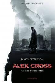 Patterson James - Alex Cross – Halálos keresztutak E-KÖNYV