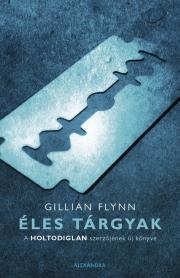 Flynn Gillian - Éles tárgyak E-KÖNYV