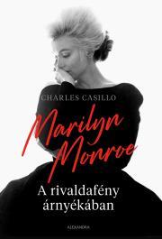 Marilyn Monoroe A rivaldafény árnyékában E-KÖNYV