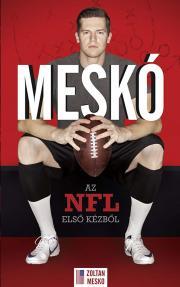 Bálint Mátyás, Meskó Zoltán - Meskó - Az NFL elsõ kézbõl E-KÖNYV