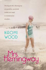 Wood Naomi - Mrs. Hemingway E-KÖNYV
