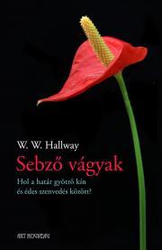 Hallway W. W. - Sebző vágyak E-KÖNYV