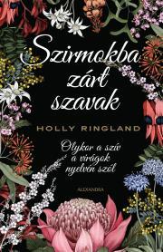 Ringland Holly - Szirmokba zárt szavak E-KÖNYV