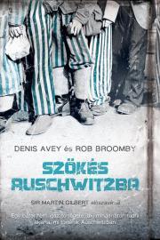 Avey Denis, Broomby Rob - Szökés Auschwitzba E-KÖNYV