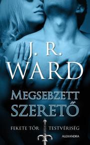 Ward J. R. - Megsebzett szerető E-KÖNYV