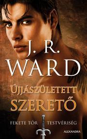 Ward J. R. - Újjászületett szerető E-KÖNYV