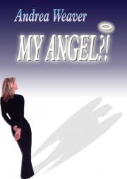 Weaver Andrea - My Angel?! E-KÖNYV