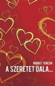 Rudolf Terézia (Zia) - A SZERETET DALA… E-KÖNYV