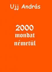 Ujj András - 2000 mondat németül E-KÖNYV