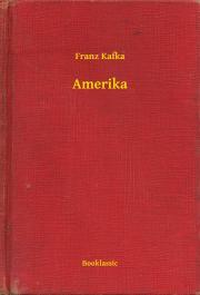 Kafka Franz - Amerika E-KÖNYV