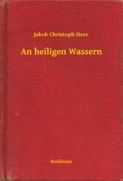 Heer Jakob Christoph - An heiligen Wassern E-KÖNYV