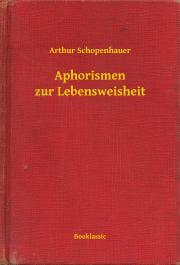 Schopenhauer Arthur - Aphorismen zur Lebensweisheit E-KÖNYV