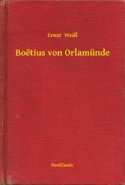Weiß Ernst - Boëtius von Orlamünde E-KÖNYV