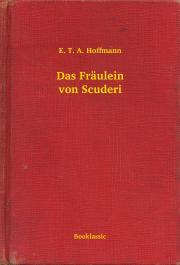 Hoffmann E. T. A. - Das Fräulein von Scuderi E-KÖNYV