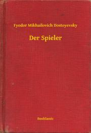 Dostoyevsky Fyodor Mikhailovich - Der Spieler E-KÖNYV