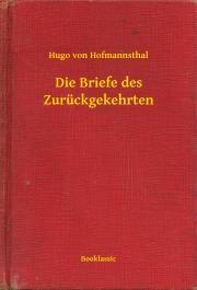 Hofmannsthal Hugo von - Die Briefe des Zurückgekehrten E-KÖNYV