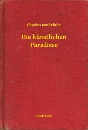 Baudelaire Charles - Die künstlichen Paradiese E-KÖNYV