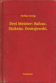 Zweig Stefan - Drei Meister: Balzac. Dickens. Dostojewski. E-KÖNYV