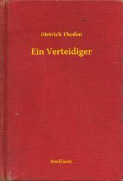 Theden Dietrich - Ein Verteidiger E-KÖNYV