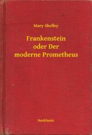 Shelley Mary - Frankenstein oder Der moderne Prometheus E-KÖNYV