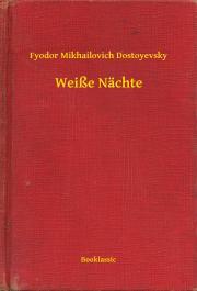 Dostoyevsky Fyodor Mikhailovich - Weiße Nächte E-KÖNYV