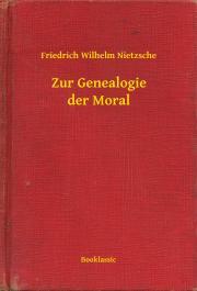 Zur Genealogie der Moral E-KÖNYV