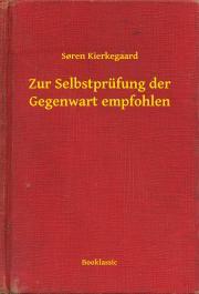 Kierkegaard Sören - Zur Selbstprüfung der Gegenwart empfohlen E-KÖNYV