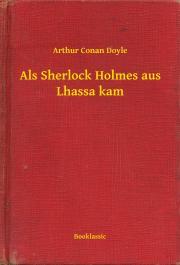 Doyle Arthur Conan - Als Sherlock Holmes aus Lhassa kam E-KÖNYV