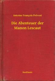 Prévost Antoine François - Die Abenteuer der Manon Lescaut E-KÖNYV