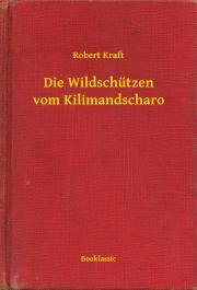 Kraft Robert - Die Wildschützen vom Kilimandscharo E-KÖNYV