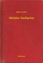 Verne Jules - Meister Zacharius E-KÖNYV