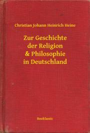 Heine Christian Johann Heinrich - Zur Geschichte der Religion & Philosophie in Deutschland E-KÖNYV