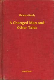 Hardy Thomas - A Changed Man and Other Tales E-KÖNYV